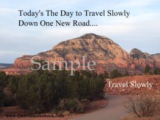 Travel Slowly